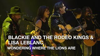 Bruce Cockburn - Wondering Where The Lions Are ( Blackie and the Rodeo Kings/Lisa LeBlanc cover)