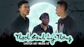 Thạch Sanh - Lý Thông Chuyện Gãy Media Kể | TẬP 2 | Phim Tình Cảm Hài Hước Gãy Media