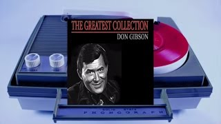 Don Gibson - The Greatest Collection