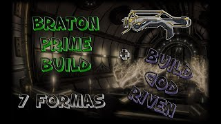 Warframe FR : BUILD BRATON PRIME (7 FORMAS) | GOD RIVEN BRATON !!!