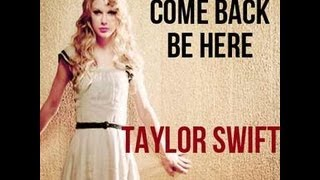 """Taylor Swift"" - Come Back...Be Here with Lyrics"