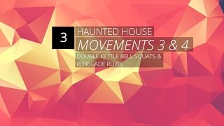 Haunted House Movements 3 & 4