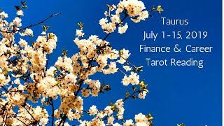 Taurus July 1-15, 2019 // Karmic Debt Shakes Things Up // Tarot Reading
