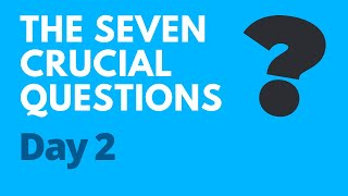 7 Crucial Questions to Ask Yourself | Day 2 Personal Connection