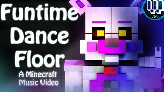 Funtime Dance Floor |  FNAF SL MInecraft Animated Music Video (CK9C)