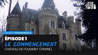 Le Commencement Au Château De Fougeret (Épisode 1)