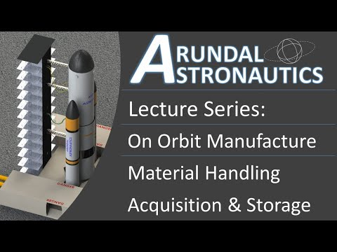 Lecture: On Orbit Manufacture || Material Handling || Material Acquisition and Storage