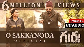O Sakkanoda - Full Song With Lyrics | Guru Telugu Movie | Venkatesh,Ritika Singh |Santhosh Narayanan
