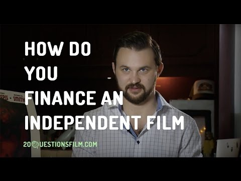 How Do You Finance An Independent Film?