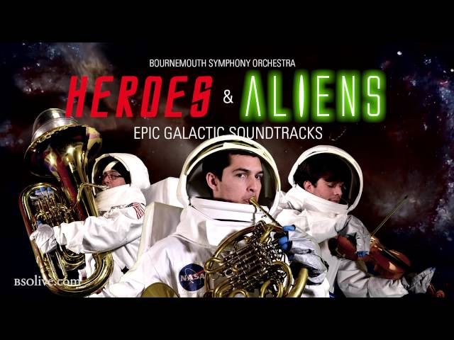 Heroes & Aliens – Epic Galactic Soundtracks with Bournemouth Symphony Orchestra
