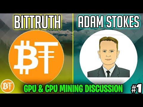GPU & CPU Mining For Starters -Interview W/Adam Stokes (#1)