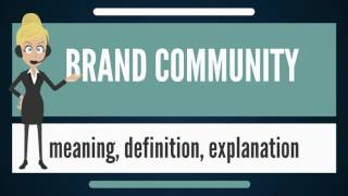 What is BRAND COMMUNITY? What does BRAND COMMUNITY mean? BRAND COMMUNITY meaning & explanation