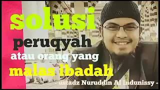 Solusi Orang Atau Peruqyah Yang Malas Beribadah - Ust Nuruddin Al Indunissy-ruqyah Palembang-2017