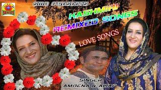 SUPER HIT KASHMIRI REMIXED SONGS / SUNG BY AMRENA BHAT & ALTAF SAHIL / #KASHMIRI_VIRAL_SONG