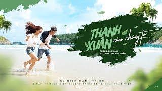 Thanh Xuân Của Chúng Ta - Bảo Anh ft. Bùi Anh Tuấn