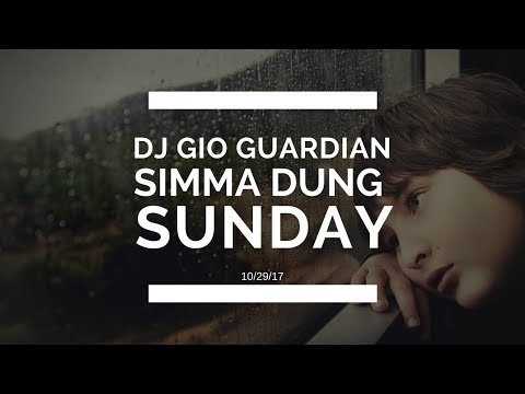 """SIMMA DUNG SUNDAYZ"" with DJ GIO GUARDIAN – 10/29/17"