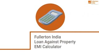 How to use Loan Against Property EMI Calculator | Fullerton India