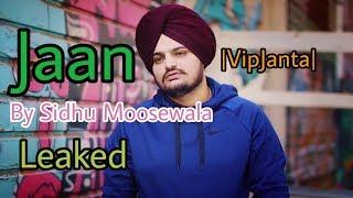 Jaan By Sidhu Moosewala New Punjabi Song 2019 [Leaked Version]