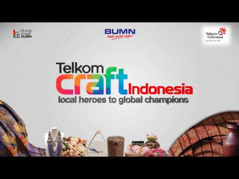 Telkom Craft Indonesia : Local Heroes to Global Champion