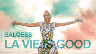 La Vie Is Good - Balqees (FT.Dj Youcef)   بلقيس - أغنية الحياة حلوة (فيديو كليب حصري)