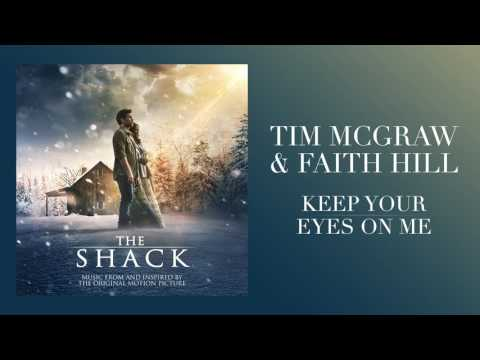 Keep Your Eyes On Me performed by Tim McGraw; features Faith Hill