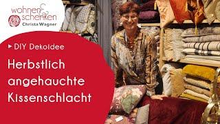 Herbstlich angehauchte Kissenschlachz | DIY Dekoidee von Wohnen & Schenken - Christa Wagner