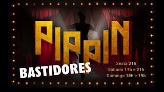 #BASTIDORES Pippin