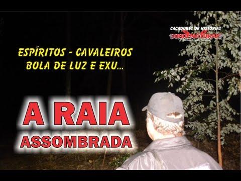 BOLA DE LUZ - CAVALEIRO - ESPÍRITOS NA RAIA - LOCAL ASSOMBRADO