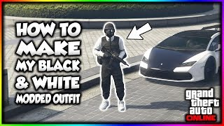 GTA Online - How To Make My Black & White Modded Outfit!