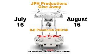 JPH Give Away #4 -DJI Phantom 4 w/HD/4K