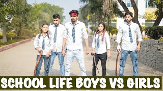 SCHOOL LIFE BOYS VS GIRLS | Prince Verma