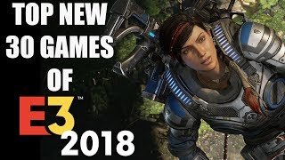 Top 30 NEW Game Announcements of E3 2018