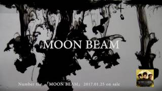 "Number the. ""MOON BEAM"" (Official Trailer)"