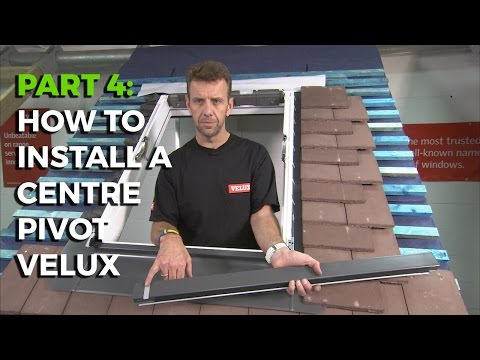 How To Install a Velux Centre-Pivot Roof Window - Part 4