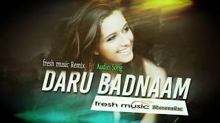 gratis download video - DARU BADNAAM  Remix  By fresh music Remix, Hindi Song 2018