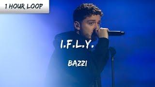Bazzi   I.F.L.Y. (1 HOUR LOOP)