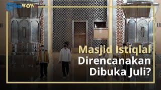 Masjid Istiqlal Direncanakan Dibuka Juli, Presiden Jokowi Minta Penerapan Protokol Kesehatan