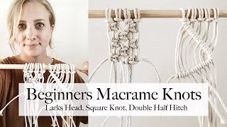 3 Basic Macrame Knots Tutorial (larks Head, Square Knot, Double Half Hitch)