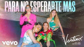 Ventino - Para No Esperarte Más (Video Oficial)