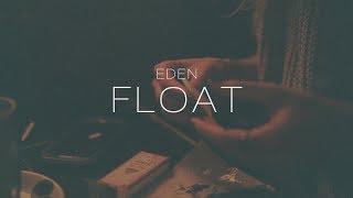 EDEN   Float (Lyric Video)