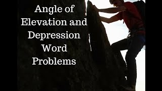 Angle Of Elevation And Depression Word Problems