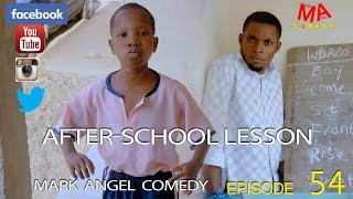 AFTER SCHOOL LESSON (Mark Angel Comedy) (Episode 54)