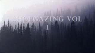 Shoegazing.  Vol 1