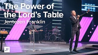 The Power of the Lord's Table | Jentezen Franklin