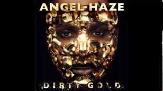 Angel Haze - Sing About Me (Dirty Gold Album Leak)