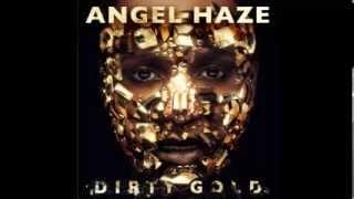 Angel Haze - Sing About Me (Dirty Gold Album Leak)