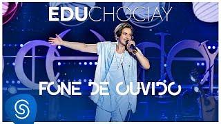 Edu Chociay   Fone De Ouvido (DVD Chociay) [Vídeo Oficial]
