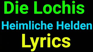 Die Lochis | Heimliche Helden | Lyrics