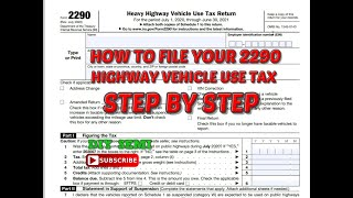 How to file your own IRS 2290 highway use tax. Step by step instructions.