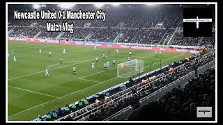 Match Day Experience   Newcastle United 0-1 Manchester City